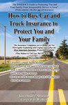 How to Buy Car Insurance to Protect You and Your Family: 5 Insurance Company Secrets Revealed