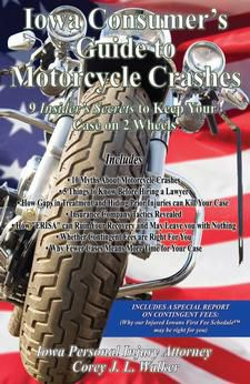Iowa Consumer's Guide to Motorcycle Crashes: 9 Insider's Secrets to Keep Your Case on 2 Wheels